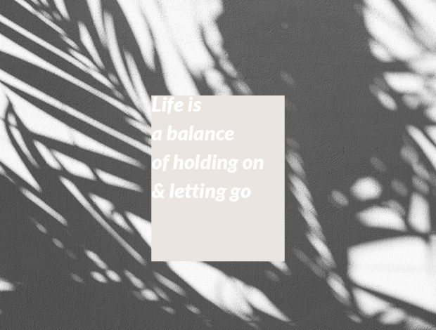 Life is a balance of holding on and letting go - UngeSporet